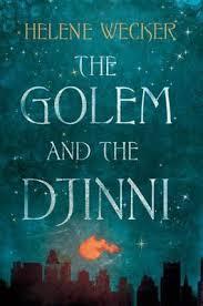 Helene Wecker: The Golem and the Djinni