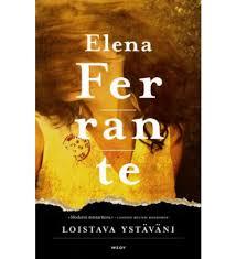 Elena Ferrante: Loistava ystäväni