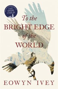 Eowyn Ivey: To the Bright Edge of the World
