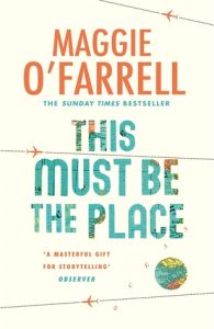 Maggie O'Farrell: This Must Be the Place