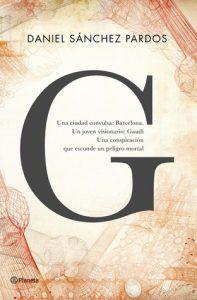 Daniel Sánchez Pardos: G (la novela de Gaudí)