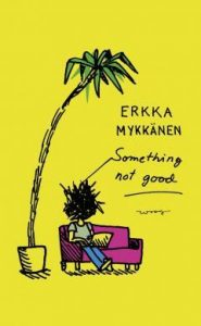 Erkka Mykkänen: Something not good