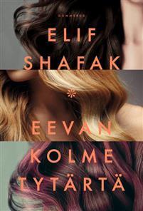 Elif Shafak: Eevan kolme tytärtä