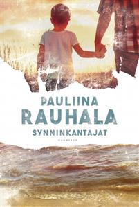 Pauliina Rauhala: Synninkantajat
