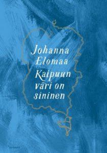 Johanna Elomaa: Kaipuun väri on sininen