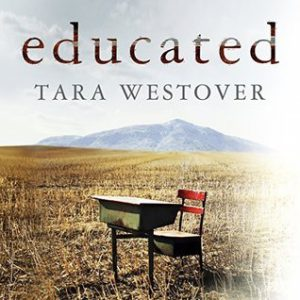 Tara Westover: Educated