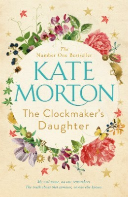 Kate Morton: The Clockmaker's Daughter