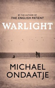 Michael Ondaatje: Warlight