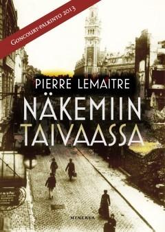 Pierre Lemaitre: Näkemiin taivaassa