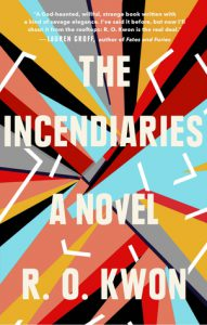 R. O. Kwon: The Incendiaries