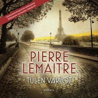 Pierre Lemaitre: Tulen varjot