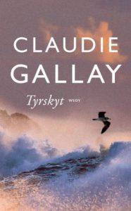 Claudie Gallay: Tyrskyt