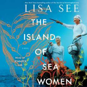 Lisa See: The Island of Sea Women