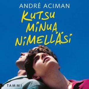André Aciman: Kutsu minua nimelläsi