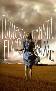 Pauliina Vanhatalo: Tuulesta temmattu elämä